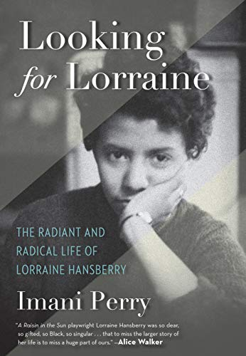 African American History Books - Looking for Lorraine: The Radiant and Radical Life of Lorraine Hansberry by Imani Perry