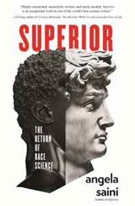 The best books on Scientific Differences between Women and Men - Superior: The Return of Race Science by Angela Saini
