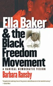 The best books on African American Women's History - Ella Baker and the Black Freedom Movement by Barbara Ransby