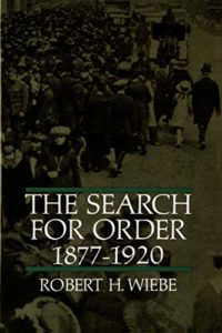 The best books on The Gilded Age - The Search for Order, 1877-1920 by Robert Wiebe
