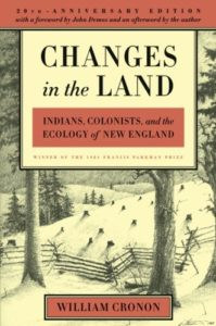 The best books on Food Studies - Changes in the Land: Indians, Colonists, and the Ecology of New England by William Cronon
