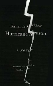 The Best Fiction in Translation: The 2020 International Booker Prize - Hurricane Season by Fernanda Melchor, translated by Sophie Hughes