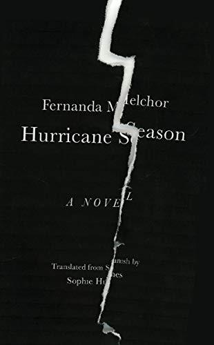 Hurricane Season by Fernanda Melchor, translated by Sophie Hughes