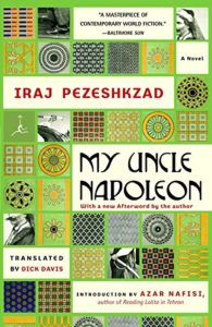 The best books on Modern Iran - My Uncle Napoleon by Iraj Pezeshkzad