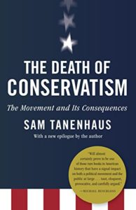 The best books on Conservatism and Culture - The Death of Conservatism by Sam Tanenhaus