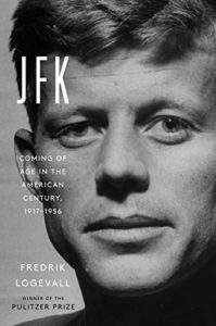 The best books on JFK - JFK: Coming of Age in the American Century, 1917-1956 by Fredrik Logevall