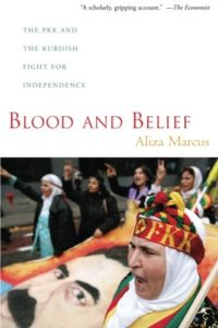 The best books on The Kurds - Blood and Belief: The PKK and the Kurdish Fight for Independence by Aliza Marcus