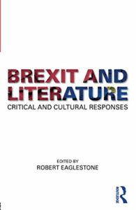 The Best Contemporary Fiction - Brexit and Literature by Robert Eaglestone