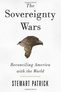 The best books on America's Increasingly Challenged Position in World Affairs - The Sovereignty Wars: Reconciling America with the World by Stewart Patrick