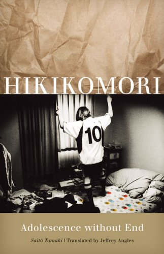 Hikikomori: Adolescence Without End by Saito Tamaki