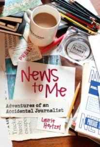 The Best Memoirs: The 2019 National Book Critics Circle Awards Shortlist - News to Me: Adventures of an Accidental Journalist by Laurie Hertzel