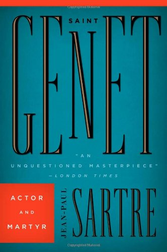 Underrated Existentialist Classics - Saint Genet: Actor and Martyr by Jean-Paul Sartre
