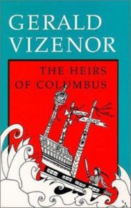 The Best Native American Literature - The Heirs of Columbus by Gerald Vizenor