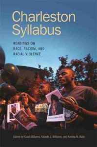 The best books on African American Women's History - Charleston Syllabus: Readings on Race, Racism, and Racial Violence edited by Chad Williams, Kidada E. Williams and Keisha N. Blain