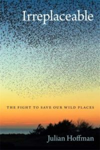 The Best Conservation Books of 2020 - Irreplaceable: The fight to save our wild places by Julian Hoffman