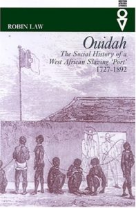 The best books on The Slave Trade - Ouidah: The Social History of a West African Slaving Port 1727-1892 by Robin Law