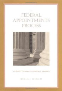 The best books on Impeachment - The Federal Appointments Process: A Constitutional and Historical Analysis by Michael J. Gerhardt