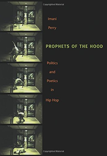 African American History Books - Prophets of the Hood: Politics and Poetics in Hip Hop by Imani Perry