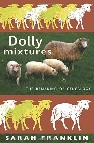 The best books on Outsiders - Dolly Mixtures: The Remaking of Genealogy by Sarah Franklin