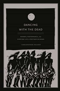 The best books on Japan - Dancing with the Dead: Memory, Performance in Everyday Life in Post-war Okinawa by Christopher T Nelson