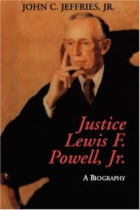 The best books on The Supreme Court of the United States - Justice Lewis F. Powell: A Biography by John Jeffries