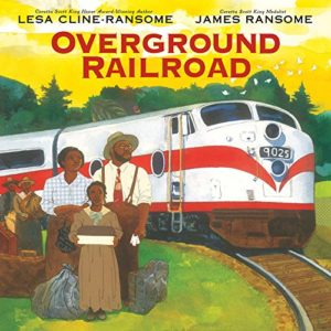 The Best Audiobooks for Kids of 2020 - Overground Railroad by Lesa Cline-Ransome, illustrated by James Ransome, narrated by Shayna Small and Dion Graham