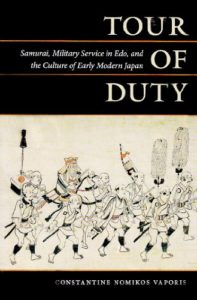 The best books on Samurai - Tour of Duty: Samurai, Military Service in Edo, and the Culture of Early Modern Japan by Constantine Vaporis
