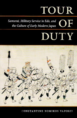 Tour of Duty: Samurai, Military Service in Edo, and the Culture of Early Modern Japan by Constantine Vaporis