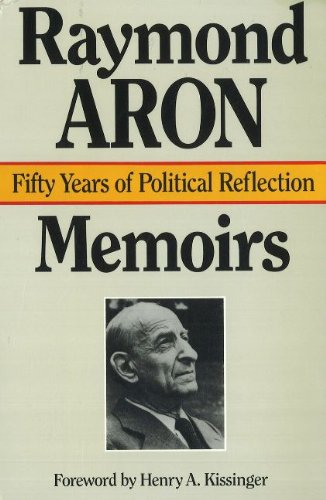 The best books on Charles de Gaulle - Memoirs: Fifty Years of Political Reflection by Raymond Aron