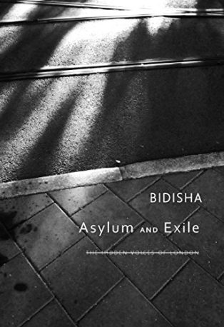 Asylum and Exile: The Hidden Voices of London by Bidisha