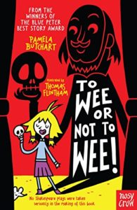 Best Shakespeare Books for Kids - To Wee or Not to Wee by Pamela Butchart