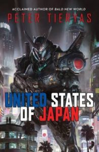 The Best of Speculative Fiction - United States of Japan by Peter Tieryas