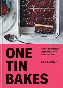The Best Cookbooks of 2020 - One Tin Bakes: Sweet and Simple Traybakes, Pies, Bars and Buns by Edd Kimber