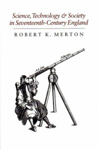 The best books on The History of Science and Religion - Science, Technology & Society in Seventeenth Century England by Robert K Merton