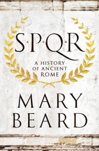 The best books on Ancient History in Modern life - SPQR: A History of Ancient Rome by Mary Beard
