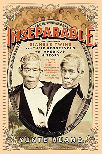 The Best New Biographies: 2019 NBCC Shortlist - Inseparable: The Original Siamese Twins and Their Rendezvous with American History by Yunte Huang