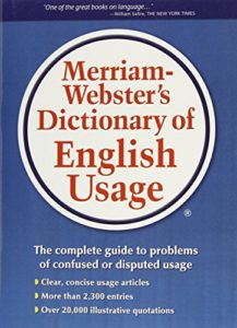 Grammar Books That Prove What They Preach - Merriam-Webster's Dictionary of English Usage by Merriam-Webster