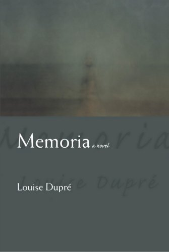 The Best Quebec Books - Memoria by Louise Dupré