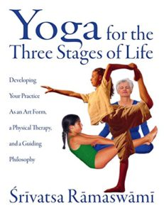 The best books on Yoga - Yoga for the Three Stages of Life by Srivatsa Ramaswami