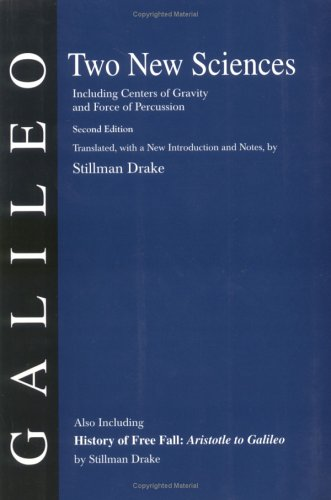 The Discourses and Mathematical Demonstrations Relating to Two New Sciences by Galileo Galilei & Stillman Drake (translator)