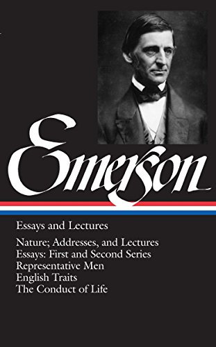 The best books on Ralph Waldo Emerson - Emerson: Essays and Lectures by Ralph Waldo Emerson