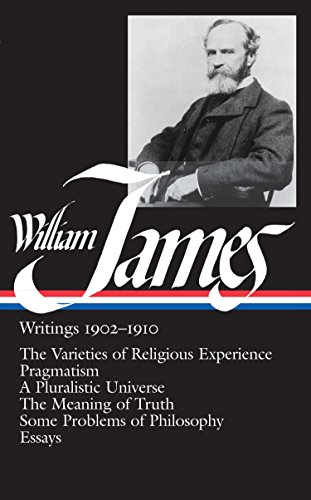 The best books on American Philosophy - William James: Writings 1902–1910 by William James