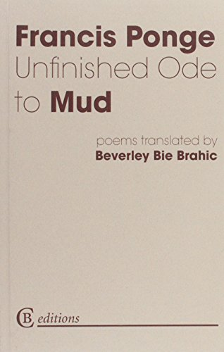 Unfinished Ode to Mud by Francis Ponge