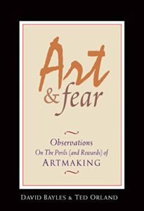 The best books on Drawing and Painting - Art and Fear by David Bayles & Ted Orland