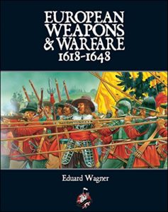 The best books on The Thirty Years War - European Weapons and Warfare 1618–1648 by Eduard Wagner