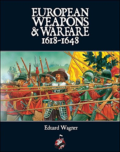 European Weapons and Warfare 1618–1648 by Eduard Wagner