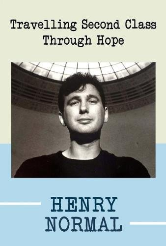 The best books on Human Imperfection - Travelling Second Class Through Hope by Henry Normal