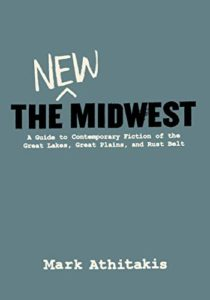 The Best Memoirs: the 2020 NBCC Autobiography Shortlist - The New Midwest by Mark Athitakis