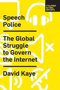 The best books on The First Amendment - Speech Police: The Global Struggle to Govern the Internet by David Kaye