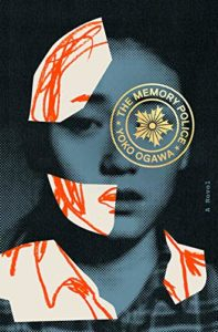 The Best Fiction in Translation: The 2020 International Booker Prize - The Memory Police by Yōko Ogawa, translated by Stephen Snyder